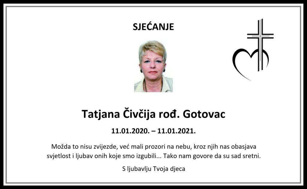 Godišnjica smrti Tatjane Čivčija rođ. Gotovac